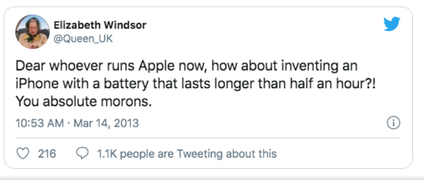 A Tweet from Elizabeth Windsor complaining about the battery length of the IPhone.