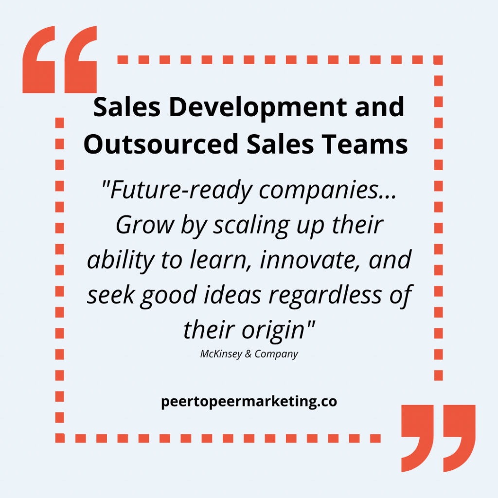"""Outsourced Sales Teams - image text says """"Future-ready companies... Grow by scaling up their ability to learn, innovate, and seek good ideas regardless of their origin"""" - McKinsey & Company"""